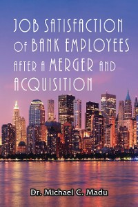 Cover Job Satisfaction of Bank Employees after a Merger & Acquisition