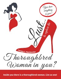 Cover Lust... to explore the thoroughbred woman in you?