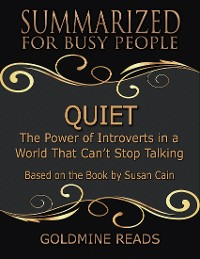 Cover Quiet - Summarized for Busy People: The Power of Introverts In a World That Can't Stop Talking: Based On the Book By Susan Cain