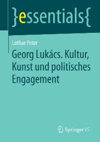 Cover Georg Lukács. Kultur, Kunst und politisches Engagement