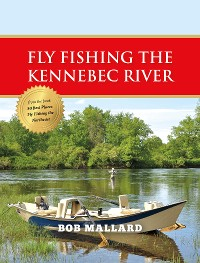 Cover Fly Fishing the Kennebec River
