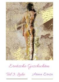 Cover Erotische Geschichten Teil 3: Liebe