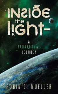 Cover Inside the Light – a Paranormal Journey