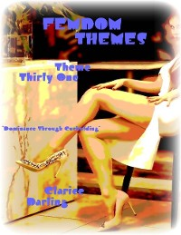 "Cover Femdom Themes - Theme Thirty One - ""Dominance Through Cuckolding"""