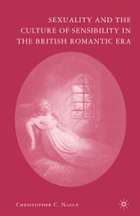 Cover Sexuality and the Culture of Sensibility in the British Romantic Era