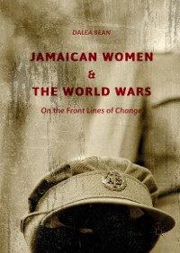 Cover Jamaican Women and the World Wars