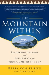 Cover Mountain Within:  Leadership Lessons and Inspiration for Your Climb to the Top