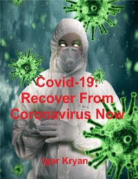 Cover Covid-19: Recover from Coronavirus Now