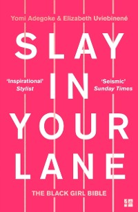 Cover Slay In Your Lane: The Black Girl Bible