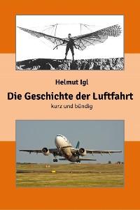 Cover Die Geschichte der Luftfahrt – kurz und bündig