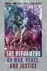 Cover The Reformers on War, Peace, and Justice