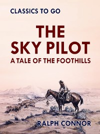 Cover The Sky Pilot a Tale of the Foothills