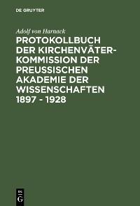 Cover Protokollbuch der Kirchenväter-Kommission der Preußischen Akademie der Wissenschaften 1897 - 1928