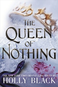 Cover The Queen of Nothing (The Folk of the Air #3)