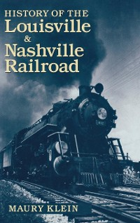 Cover History of the Louisville & Nashville Railroad