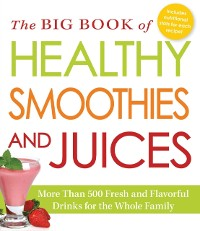Cover Big Book of Healthy Smoothies and Juices