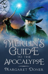 Cover Merlin's Guide to the Apocalypse