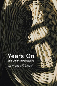 Cover Years on and Other Travel Essays