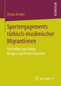 Cover Sportengagements türkisch-muslimischer Migrantinnen