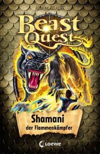 Cover Beast Quest 56 - Shamani, der Flammenkämpfer