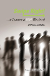 Cover Swipe Right... to Supercharge YOUR Workforce!