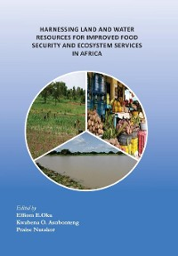 Cover Harnessing Land and Water Resources for Improved Food Security and Ecosystem Services in Africa