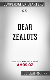 Cover Dear Zealots: Letters from a Divided Land by Amos Oz | Conversation Starters