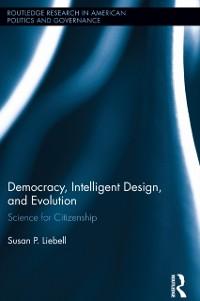 Cover Democracy, Intelligent Design, and Evolution