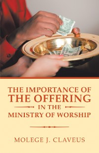 Cover The Importance of the Offering in the Ministry of Worship