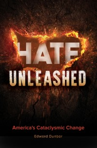 Cover Hate Unleashed: America's Cataclysmic Change