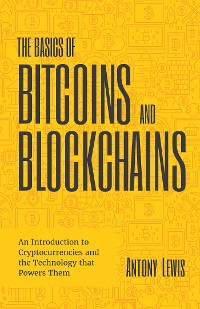 Cover The Basics of Bitcoins and Blockchains