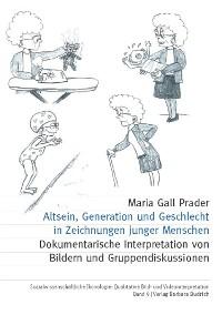 Cover Altsein, Generation und Geschlecht in Zeichnungen junger Menschen