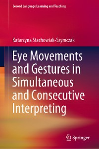 Cover Eye Movements and Gestures in Simultaneous and Consecutive Interpreting