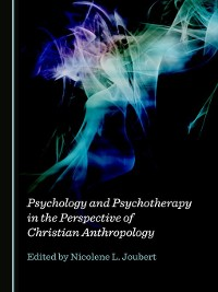 Cover Psychology and Psychotherapy in the Perspective of Christian Anthropology