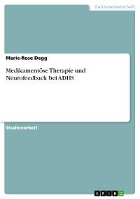 Cover Medikamentöse Therapie und Neurofeedback bei ADHS
