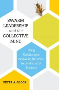 Cover Swarm Leadership and the Collective Mind
