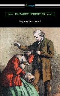 Cover Stepping Heavenward (with an Introduction by George Prentiss)