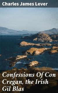 Cover Confessions Of Con Cregan, the Irish Gil Blas