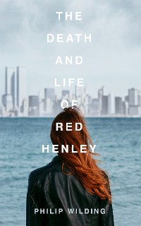 Cover The Death & Life of Red Henley