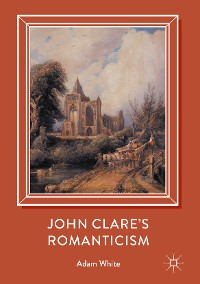Cover John Clare's Romanticism