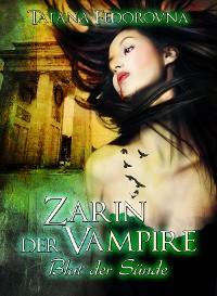 Cover Zarin der Vampire. Blut der Sünde: Der Zar und selbst Russland können fallen, das Haus Romanow ist jedoch unsterblich