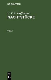 Cover E. T. A. Hoffmann: Nachtstücke. Teil 1