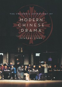 Cover The Columbia Anthology of Modern Chinese Drama