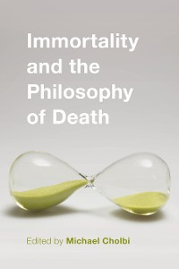 Cover Immortality and the Philosophy of Death