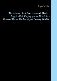 Cover The Master : Le trône - Universal Master - Angels -  Role Playing game - All role in  -  Damned blood - The last day  et Fantasy Worlds