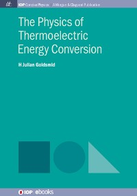 Cover The Physics of Thermoelectric Energy Conversion