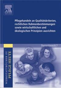 Cover Pflegehandeln an Qualitatskriterien, rechtlichen Rahmenbestimmungen sowie wirtschaftlichen und okologischen Prinzipien ausrichten