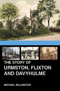 Cover The Story of Urmston, Flixton and Davyhulme