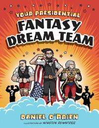 Cover Your Presidential Fantasy Dream Team