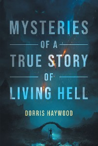 """Cover Mysteries of a True Story of """"Living Hell"""""""